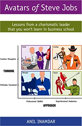 Avatars of Steve Jobs: Lessons from a charismatic leader that you won't learn in business school (English Edition)