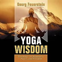 Yoga Wisdom: Teachings on Happiness, Peace, and Freedom