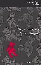 No, mamá, no (Spanish Edition)