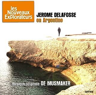Les nouveaux explorateurs: Jérome Delafosse en Argentine (Musique originale du film)