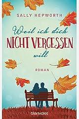 Weil ich dich nicht vergessen will: Roman (German Edition) Kindle Edition