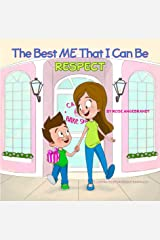 Respect: The Best Me That I Can Be Kindle Edition
