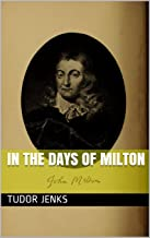 In the days of Milton (History of Famous Authors Book 3)