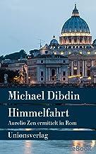 Himmelfahrt: Aurelio Zen ermittelt in Rom. Kriminalroman. Aurelio Zen ermittelt (3) (Unionsverlag Taschenbücher) (German E...