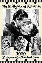 Old Hollywood Almanac: 1939: Hollywood's Greatest Year