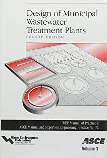 Design of Municipal Wastewater Treatment Plants, 3-Volume Set (ASCE Manuals and Reports on Engineering, No 76) (ASCE MANUAL AND REPORTS ON ENGINEERING PRACTICE)
