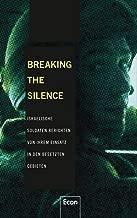 Breaking the Silence: Israelische Soldaten berichten von ihrem Einsatz in den besetzten Gebieten (German Edition)