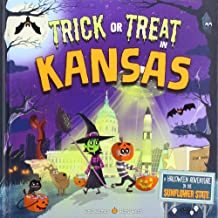 Trick or Treat in Kansas: A Halloween Adventure In The Sunflower State
