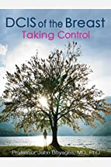 DCIS of the Breast: Taking Control Kindle Edition