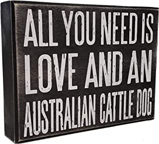 JennyGems All You Need is Love and an Australian Cattle Dog - Stand Up Wooden Box Sign - Australian Cattledog Home Decor - Blue Heeler Decorations and Accessories - Dog Artwork, Heeler Mom, Queensland
