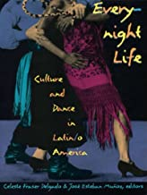 Everynight Life: Culture and Dance in Latin/o America (Latin America otherwise) (English Edition)