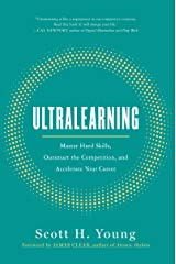 Ultralearning: Master Hard Skills, Outsmart the Competition, and Accelerate Your Career Kindle Edition