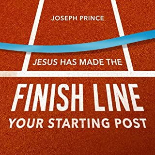 Jesus Has Made the Finish Line Your Starting Post