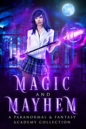 Magic and Mayhem: A Paranormal And Fantasy Academy Collection (English Edition)