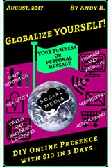 Globalize YOURSELF! DIY Online Presence with $10 in 3 Days (Enjoy YOUR Life Faster, Easier, Cheaper Book 6) Kindle Edition