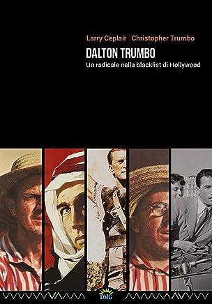 Dalton Trumbo: Un radicale nella blacklist di Hollywood