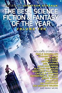 The Best Science Fiction and Fantasy of the Year, Volume Ten, 10