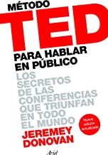 Método TED para hablar en público (Edición revisada y ampliada): Los secretos de las conferencias que triunfan en todo el mundo (Spanish Edition)