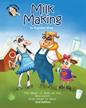 Milk Making: The Magic of Milk on the Moo-ooove from Grass to Glass (Pilly the Pelican Book Series 2)