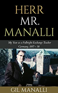 Herr Mr. Manalli - My Year as a Fulbright Exchange Teacher in Germany, 1957-58 (English Edition)