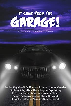 It Came From The Garage!: An Anthology of Automotive Horror