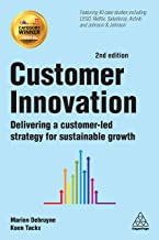 Customer Innovation: Delivering a Customer-Led Strategy for Sustainable Growth