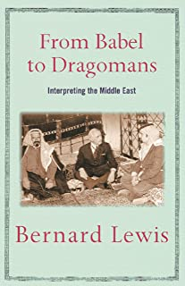 From Babel to Dragomans: Interpreting the Middle East (English Edition)