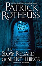 The Slow Regard of Silent Things (Kingkiller Chronicle) - Paperback by Patrick Rothfuss