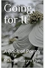 Going for It: A Book of Poetry Kindle Edition