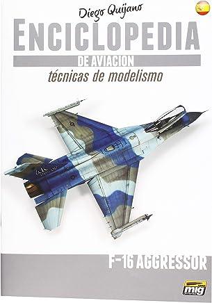 AMMO MIG-6065 Enciclopedia Tecnicas Modelismo De Aviacion - Vol.6 Extra - F16
