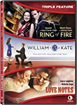 Ring Of Fire/William & Kate/Love Notes Triple Feature