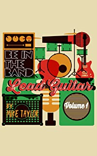 Be In The Band- Lead Guitar Riff & Jam Tracks Vol. 1: 10 riffs to learn complete with backing tracks, TAB and Notation.