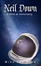 Neil Down: A Shot at Immortality