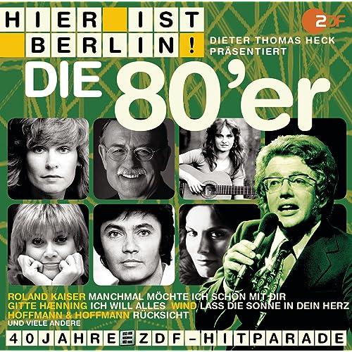 Hier Ist Berlin Dieter Thomas Heck Pras Die 80er Von Various Artists Bei Amazon Music Amazon De