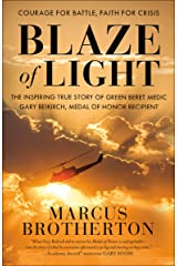 Blaze of Light: The Inspiring True Story of Green Beret Medic Gary Beikirch, Medal of Honor Recipient Kindle Edition