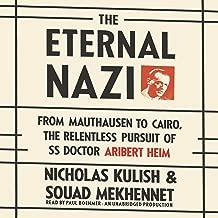 The Eternal Nazi: From Mauthausen to Cairo, the Relentless Pursuit of SS Doctor Aribert Heim