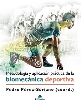 Metodología y aplicación práctica de la biomecánica deportiva (Spanish Edition)