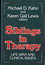 Siblings in Therapy Life Span and Clinical Issues