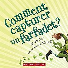 Comment Capturer Un Farfadet (French Edition)