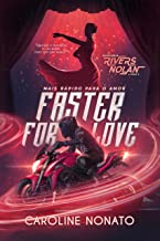 Faster for Love - Duologia Rivers Nolan - Livro I: Mais rápido para o Amor