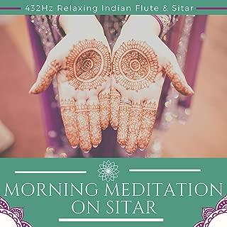 Morning Meditation on Sitar - 432Hz Relaxing Indian Flute & Sitar
