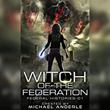 Witch of the Federation I: Federal Histories, Book 1