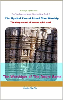 The Top Famous Magic Murder Case Book 2   The Mystical Case of Lizard Man Worship: The Worshiper of The Desire Game (English Edition)