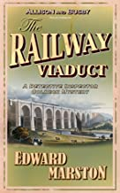The Railway Viaduct: The bestselling Victorian mystery series (Railway Detective series Book 3)
