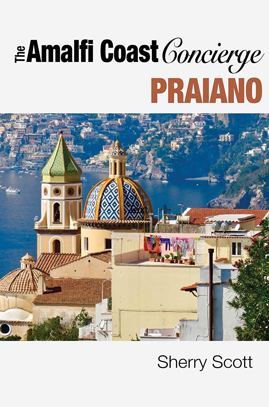 ギャンブルヒップ咽頭Your Amalfi Coast Concierge for Praiano (English Edition)