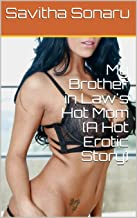 My Brother in Law's Hot Mom (A Hot Erotic Story)