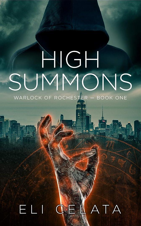 暴力分注する撤退High Summons (Warlock of Rochester Book 1) (English Edition)