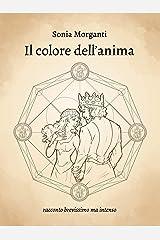 Il colore dell'anima: racconto brevissimo ma intenso Formato Kindle