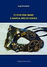 Tutto per bene. L'amica delle mogli (Italian Edition)