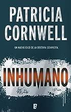 Inhumano (Doctora Kay Scarpetta 23) (Spanish Edition)